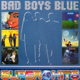 Bad Boys Blue - Super Hits 1