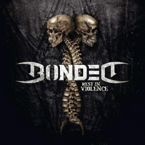 Bonded - Rest In Violence винил lp