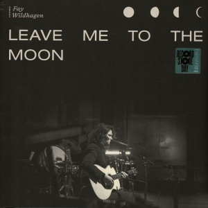 Fay Wildhagen - Leave Me To The Moon (Limited Edition) винил lp