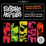 Foxboro Hot Tubs - Stop Drop And Roll!!! (Limited Edition, Coloured Vinyl)