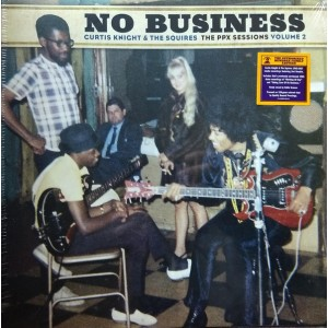Curtis Knight, The Squires - No Business: The PPX Sessions Volume 2 (Limited Edition, Coloured Vinyl) винил lp