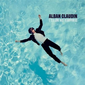 Alban Claudin - It's A Long Way To Happiness винил lp