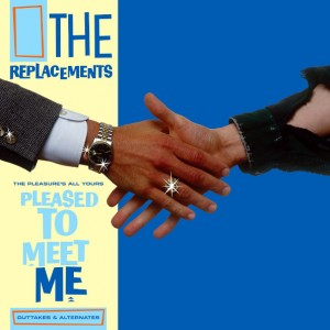 The Replacements - The Pleasure's All Yours: Pleased To Meet Me Outtakes & Alternates винил lp