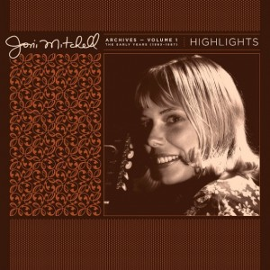 Joni Mitchell - Archives, Vol. 1 - The Early Years (1963-1967): Highlights винил lp