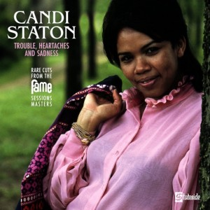 Candi Staton - Trouble, Heartaches And Sadness (The Lost Fame Sessions Masters) винил lp