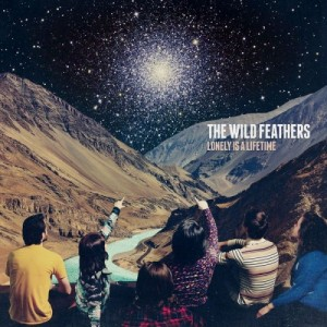 Wild Feathers, The - Lonely Is A Lifetime винил lp